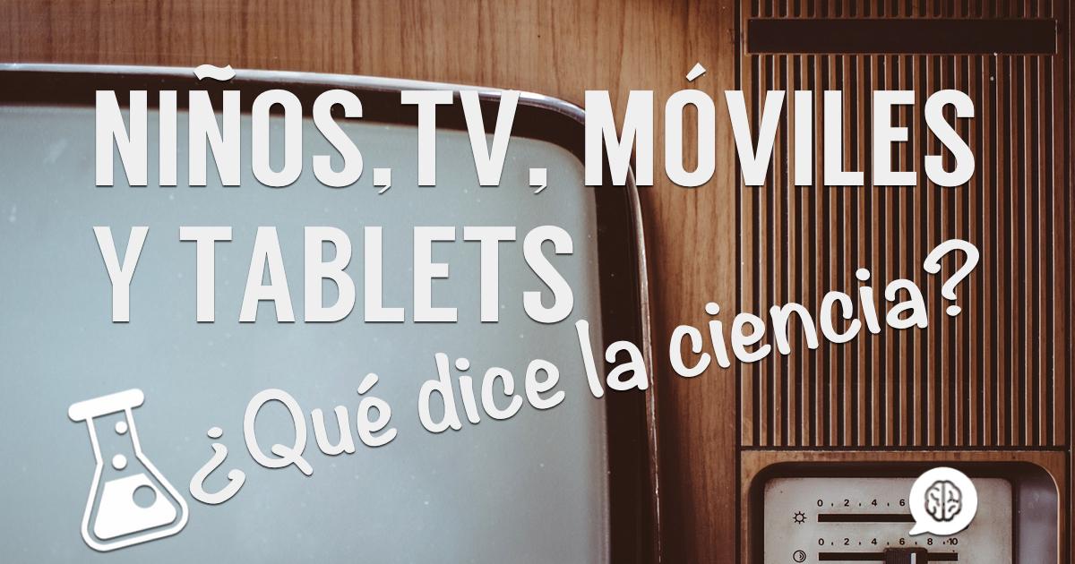 Los Ninos Y La Exposicion A Television Moviles Y Tablets Que Dice