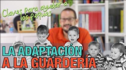 Adaptación a la guardería o escuela infantil. Píldoras de psicología. Alberto Soler.