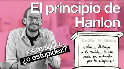 Píldora de Psicologías de Alberto Soler acerca de El principio de Hanlon