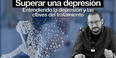 superar una depresión Alberto Soler píldoras de psicología valencia