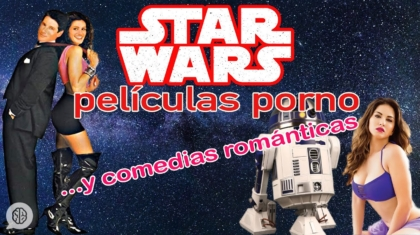 star wars, películas porno y comedias románticas