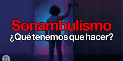 sonambulismo Alberto Soler píldoras de psicología valencia